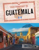 Your passport to Guatemala by Dickmann, Nancy,