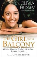 The girl on the balcony : Olivia Hussey finds life after Romeo & Juliet