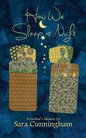 How we sleep at night : a mother's memoir