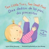Ten little toes, two small feet = Diez deditos de los pies, dos piececitos