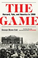 The game : Harvard, Yale, and America in 1968