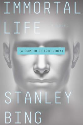 Immortal life : (a soon to be true story)