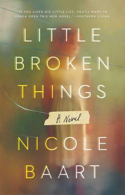 Little broken things : a novel