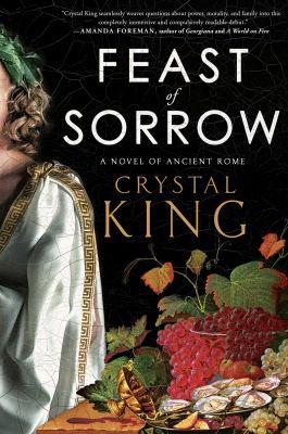 Feast of sorrow : a novel of Ancient Rome