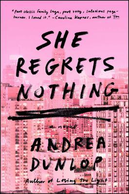 She regrets nothing : a novel