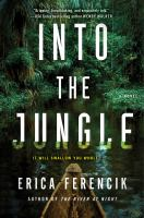 Into the jungle by Ferencik, Erica,