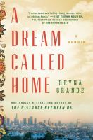 A Dream Called Home: A Memoir