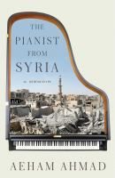 The pianist from Syria : a memoir
