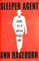 Sleeper agent : the atomic spy in America who got away
