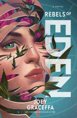 Rebels of Eden : by Graceffa, Joey,