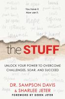 The stuff : unlock your power to overcome challenges, soar, and succeed