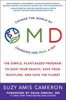 OMD : change the world by changing one meal a day : the simple, plant-based program to save your health, save your waistline, and save the planet