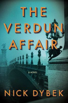 The Verdun affair : by Dybek, Nick,