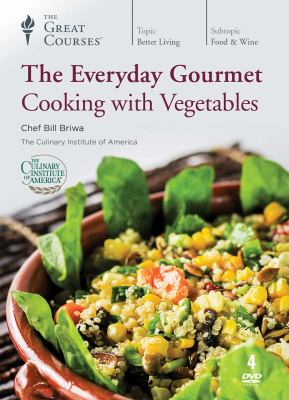 The everyday gourmet : cooking with vegetables