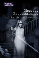 Ghosts, possessions, and unexplained presences