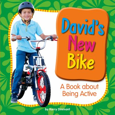 David's new bike : a book about being active