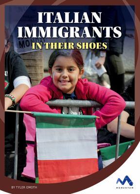 Italian immigrants : by Omoth, Tyler,