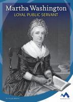 Martha Washington : loyal public servant
