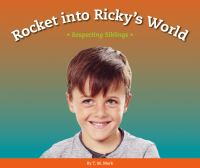 Rocket into Ricky's world : respecting siblings