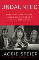 Undaunted : surviving Jonestown, summoning courage, and fighting back