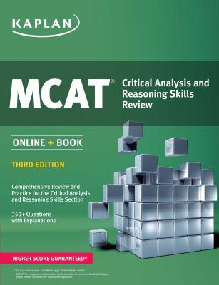 Kaplan Mcat Critical Analysis and Reasoning Skills Review.