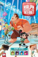 Ralph breaks the internet : click start : a select-your-story adventure.