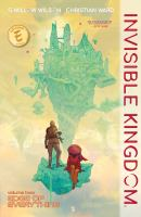 Invisible kingdom. Volume two, Edge of everything
