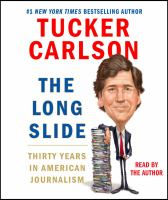 The long slide : thirty years in American journalism