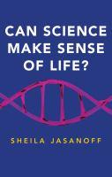 Can science make sense of life