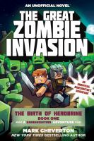 The great zombie invasion : an unofficial Minecrafter's adventure