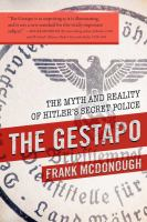 The Gestapo : the myth and reality of Hitler's secret police