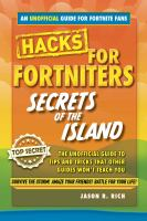 Fortnite Battle Royale hacks : secrets of the island: the unoffical guide to tips and tricks that other guides won't teach you