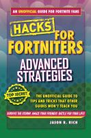 Fortnite battle royale hacks : advanced strategies : the unoffical guide to tips and tricks that other guides won't teach you
