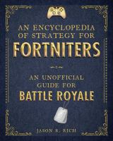 An encyclopedia of strategy for Fortniters : an unofficial guide for Battle Royale