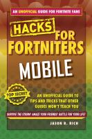 Fortnite Battle Royale hacks : mobile : an unofficial guide to tips and tricks that other guides won't teach you