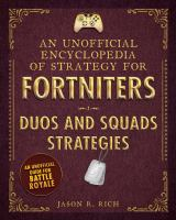 An unofficial encyclopedia of strategy for Fortniters : duos and squads strategies