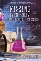 Kissing Ezra Holtz : (and other things I did for science)