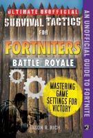 Ultimate unofficial survival tactics for Fortnite Battle Royale. Mastering game settings for victory
