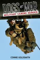 Dogs at war : military canine heroes