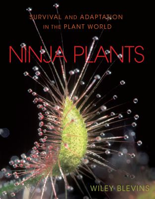 Ninja plants : survival and adaptation in the plant world