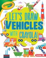 Let's draw vehicles with Crayola!