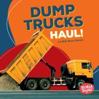 Dump trucks haul!