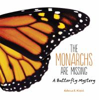 The monarchs are missing : a butterfly mystery