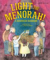 Light the menorah! : a Hanukkah handbook