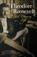 Theodore Roosevelt : a literary life
