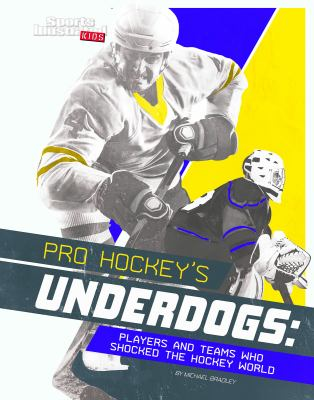 Pro hockey's underdogs : players and teams who shocked the hockey world
