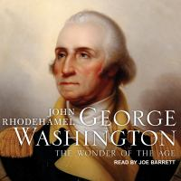 George Washington : the wonder of the age