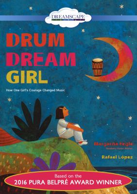 Drum dream girl : how one girl's courage changed music