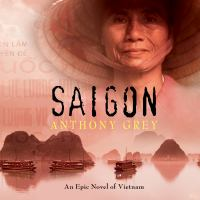 Saigon : an epic novel of Vietnam