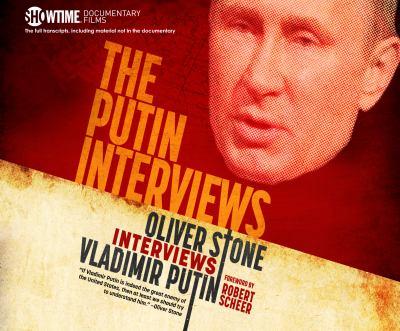 The Putin interviews : Oliver Stone interviews Vladimir Putin